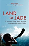 Land of Jade: A Journey from India throu