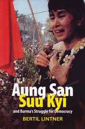 Aung San Suu Kyi and Burma's Struggle for Democracy by Bertil Lintner